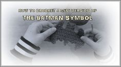 How to Crochet a Mini Version of the Batman Symbol