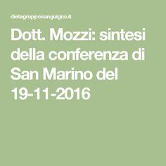 Dott. Mozzi: sintesi della conferenza di San Marino del 19-11-2016