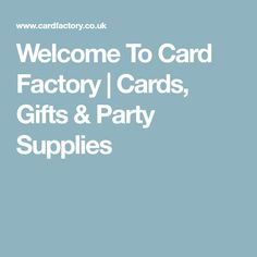 Welcome To Card Factory | Cards, Gifts & Party Supplies