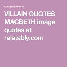 VILLAIN QUOTES MACBETH image quotes at relatably.com