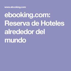 ebooking.com: Reserva de Hoteles alrededor del mundo