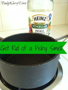 Get Rid of a Fishy Smell
