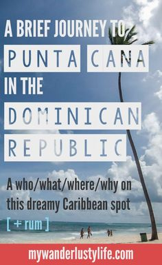 What is Punta Cana, Dominican Republic all about? Here, lemme tell you...  It's about white Caribbean sand and turquoise water, rum and merengue and palm trees galore. It's about geography, people!