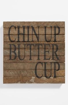 'Chin Up Buttercup' Repurposed Wood Wall Art available at #Nordstrom