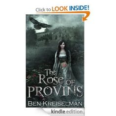 The Rose of Provins  Ben Kreiselman $2.99 or #free with Prime #books