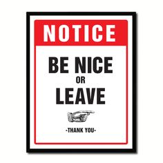 Be Nice or Leave Notice Sign Gift Ideas Wall Art Home D?cor Gift Ideas Canvas Pint
