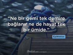 """""""Ne bir gemi tek demire bağlanır ne de hayat tek bir ümide."""" #epiktetos #sözleri #filozof #felsefe #felsefi #kitap #anlamlı #sözler"""