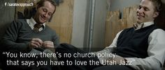 """""""You know, there's no church policy that says you have to love the Utah Jazz."""" - The Saratov Approach"""