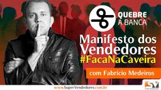 Fabrício Medeiros e o Manifesto dos Vendedores Faca na Caveira!