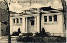 A postcard of the Babylon Public Library in Babylon Village, circa 1905 to The building now serves as the headquarters for the Babylon Village Historical Society and Museum. West Islip, West Babylon, Time Warp, Old Postcards, Nassau, Old West, Historical Society, Long Island, Old Photos