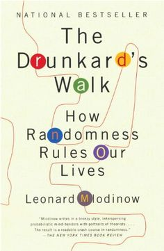 Leonard Mlodinow: The Drunkard's Walk: How Randomness Rules Our Lives (2008)