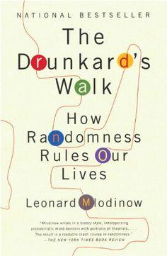 Leonard Mlodinow: The Drunkard's Walk: How Randomness Rules Our Lives (2008)