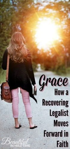 Grace: How a Recovering Legalist Moves Forward in Faith - My story of growing in grace while recovering from legalistic fundamentalism. How I held on to faith while rejecting legalism. Christian Living, Christian Faith, Christian Quotes, Christian Girls, Best Encouraging Quotes, Best Motivational Quotes, Inspirational Quotes, Grow In Grace, Sisters In Christ