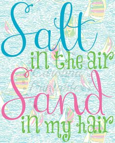 Salt in the Air, Sand in my Hair - Lilly Pulitzer inspired Print