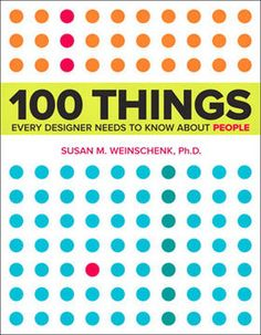 100 Things designers should know about people.  A quick guide to what we know about what people do.