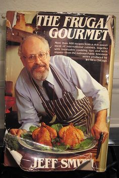 Alton Brown says: The Frugal Gourmet by Jeff Smith Jeff Smith, Wine Recipes, Gourmet Recipes, Smoker Recipes, Retro Recipes, Vintage Recipes, Southern Foodways Alliance, Best Cookbooks, Baking Cookbooks