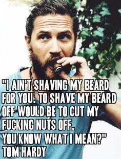 Beard Humor & Quotes Tom Hardy From Beardoholic.com