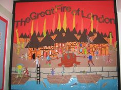 Great Fire of London Display School Displays, Classroom Displays, School Projects, Projects To Try, School Ideas, Year 1 Classroom, Classroom Ideas, The Fire Of London, Key Stage 1