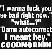 dirty sexy quotes for him Kinky Quotes, Sex Quotes, Quotes For Him, Great Quotes, Love Quotes, Qoutes, Morning Greetings Quotes, Good Morning Quotes, Damn Autocorrect