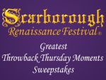 Scarborough Renaissance Festival Throwback Thursday Sweepstakes - Step back in time and enter your greatest Throwback Thursday moment for a chance to win a of tickets to the Scarborough.