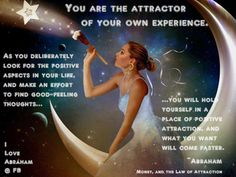 You are the point of attraction.