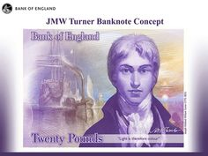 The Bank of England has unveiled the design of a new £20 featuring the artist JMW Turner and his painting The Fighting Temeraire that will enter into circulation in 2020.    The artist was chosen from more than 29,000 nominees covering almost 600 eligible characterssent in by the public as part of a newly transparent process for selecting figures to appear on the notes.    Mark Carney, governor of the Bank of England, said he was delighted Turner was the final choice.
