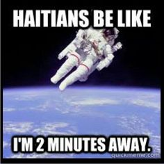 Haitian be like lolol this is so my dad!