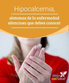 Hipocalcemia, síntomas de la enfermedad silenciosa que debes conocer  El déficit de calcio o hipocalcemia es una condición que no solo afecta a los huesos y los dientes, sino que repercute en nuestra salud a nivel global