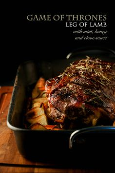 Game of Thrones Leg of Lamb with mint, honey and clove sauce via BrytonTaylor.com