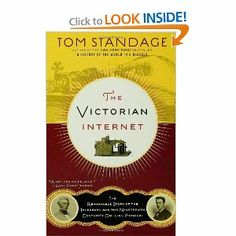 The Victorian Internet The Remarkable Story Of The Telegraph And The Nineteenth Century S On Line Pioneers Internet Victorian Remarkable