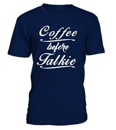 Coffee Before Talkie Quote Funny  Sassy  #gift #idea #shirt #image #music #guitar #sing #art #mugs #new #tv #cool