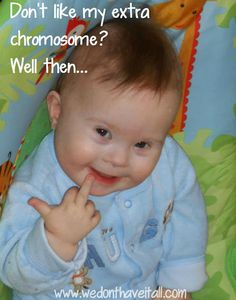 Wordless Wednesday w/LINKY: Opinionated Down Syndrome Baby - We Have It All