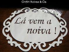CriArt Noivas & Cia: Placa Provençal Lá Vem a Noiva