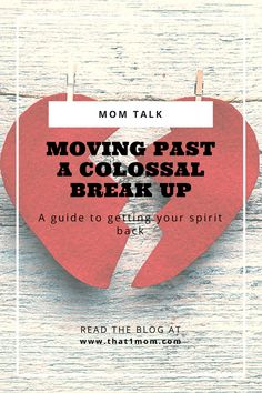 Moving Past a Colossal Break Up