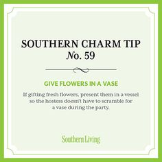 Tip #59: Give flowers in a vase < Secrets to Southern Charm - Southern Living
