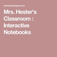 Mrs. Hester's Classroom : Interactive Notebooks