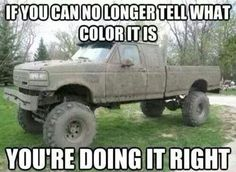 "Mudding Done Right - Funny memes that ""GET IT"" and want you to too. Get the latest funniest memes and keep up what is going on in the meme-o-sphere. Jacked Up Trucks, Cool Trucks, Big Trucks, Chevy Trucks, Pickup Trucks, Muddy Trucks, Lifted Chevy, Dually Trucks, Lifted Jeeps"