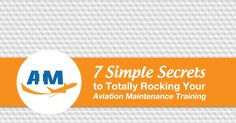 7 Simple Secrets to Totally Rocking Your Aviation Maintenance Training - AIM Schools