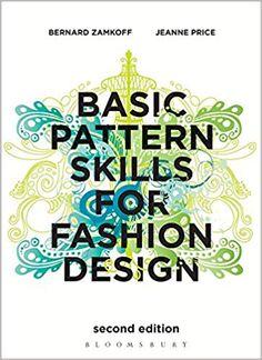 2130028e71 Basic Pattern Skills for Fashion Design  Bernard Zamkoff