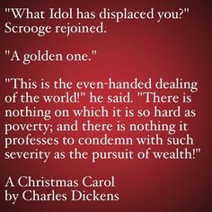 My Favorite Quotes from A Christmas Carol #26 - What Idol has displaced you?