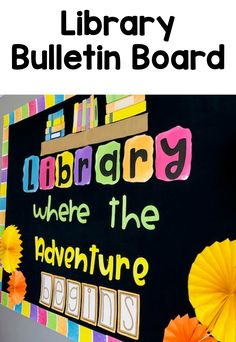 Back to School Bulletin Board - Library Where the Adventure Begins DIY back to school library Bulletin Board Borders, Reading Bulletin Boards, Back To School Bulletin Boards, Bulletin Board Display, Classroom Bulletin Boards, Preschool Bulletin, Display Boards For School, Classroom Decor, School Library Decor