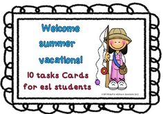 Welcome Summer Vacations!!! 10 task cards for ESL students