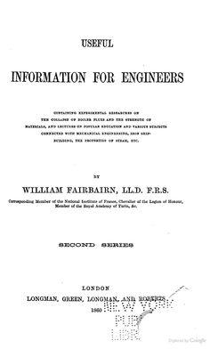 """Useful Information for Engineers: Second Series"" - George Fairbairn, 1860, 329 pp."