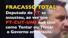 FRACASSO TOTAL DA GREVE em BRASILIA assustou Deputado do PT