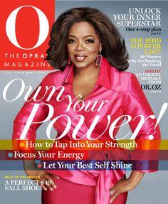 Oprah - O Magazine - One of the most amazing, inspiring women!