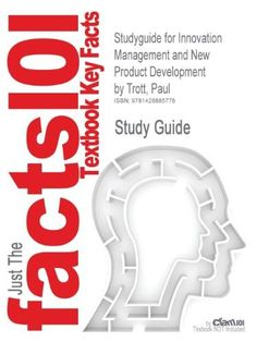 Studyguide for Innovation Management and New Product Development by Trott, Paul, Isbn 9780273713159