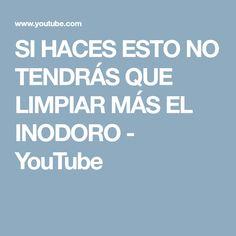 SI HACES ESTO NO TENDRÁS QUE LIMPIAR MÁS EL INODORO - YouTube
