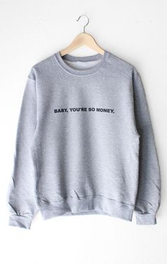 Baby You're So Money Sweater