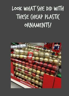 "You will never look at a ""cheap"" ornament the same way again!"