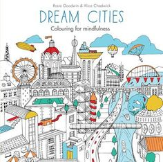 Splendid Cities: Color Your Way to Calm by Rosie Goodwin & Alice Chadwick. Adult Coloring, Coloring Books, Coloring Pages, Colouring Pencils, Dream City, Art Plastique, Stress Relief, Colored Pencils, Calm